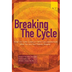 Breaking the Cycle: How To Turn Conflict Into Collaboration When You and Your Patients Disagree