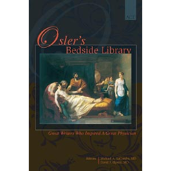 Osler's Bedside Library: Great Writers Who Inspired A Great Physician