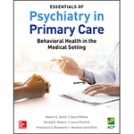 Essentials of Psychiatry in Primary Care: Behavioral Health in the Medical Setting