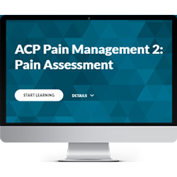 ACP Pain Management Module 2:  Pain Assessment